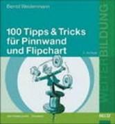 100 Tipps und Tricks für Pinnwand und Flipchart, Weidenmann